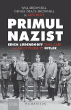 Primul nazist: Eric Ludendorff, omul care l-a facut posibil pe Hitler