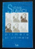 Ioan Slavici - Primele și ultimele (Soll și Haben + Închisorile mele)