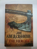 THE HEROES - JOE ABERCROMBIE (IN LIMBA ENGLEZA)