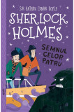Sherlock Holmes. Semnul celor patru   Stephanie Baudet, Sir Arthur Conan Doyle, Curtea Veche