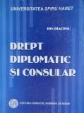Cumpara ieftin Drept diplomatic si consular, Ion Diaconu