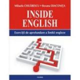 Inside English. Exercitii de aprofundare a limbii engleze - Mihaela Chilarescu, Roxana Diaconita