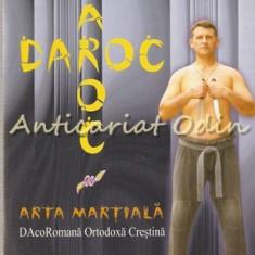 Darok. Arta Martiala Daco Romana Crestin-Ortodoxa - Mihail Lipasco