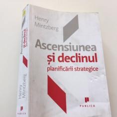 HENRY MINTZBERG, ASCENSIUNEA SI DECLINUL PLANIFICARII STRATEGICE