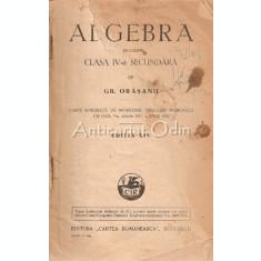 Algebra Pentru Clasa IV-a Secundara - Gr. Orasanu