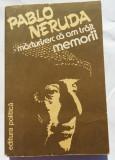 (C457) PABLO NERUDA - MARTURISESC CA AM TRAIT MEMORII