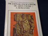 DICTIONAR ENCICLOPEDIC DE ARTA VECHE A ROMANIEI-RADU FLORESCU-H. DAICOVICIU-