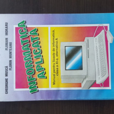 Informatica aplicata - manual pentru liceele de informatica, clasa a XI.