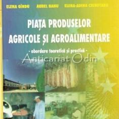 Piata Produselor Agricole Si Agroalimentare - Aurel Chiran, Elena Gindu