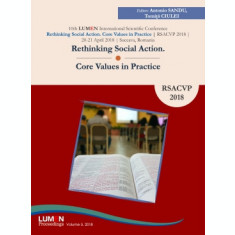 Rethinking Social Action. Core Values in Practice. RSACVP 2018 - Antonio SANDU, Tomita CIULEI (editori)