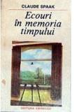 Ecouri in memoria timpului  Claude Spaak
