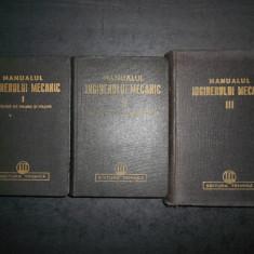 MANUALUL INGINERULUI MECANIC 3 volume (1950-1952)