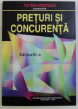 PRETURI SI CONCURENTA ED. a III - a de TATIANA MOSTEANU , 2000