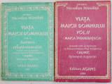 VIATA MAICII DOMNULUI de NICODIM MANDITA , VOL. I - II , 1993 - 1994