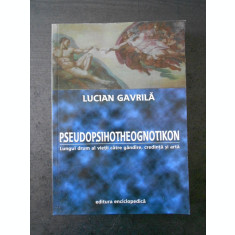 LUCIAN GAVRILA - PSEUDOPSIHOTHEOGNOTIKON