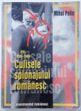 Mihai Pelin - Culisele spionajului romanesc