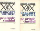 Pe aripile vantului - Margaret Mitchell ( 2 volume )