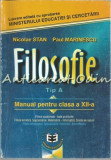 Cumpara ieftin Filosofie. Manual Pentru Clasa a XII-a. Tip A - Nicolae Stan, Paul Marinescu
