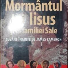 MORMANTUL LUI IISUS SI AL FAMILIEI SALE - SIMCHA JACOBOVICI , CHARLES PELLEGRINO