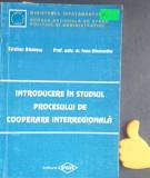 Introducere in studiul procesului de cooperare interregionala Cristian Badescu
