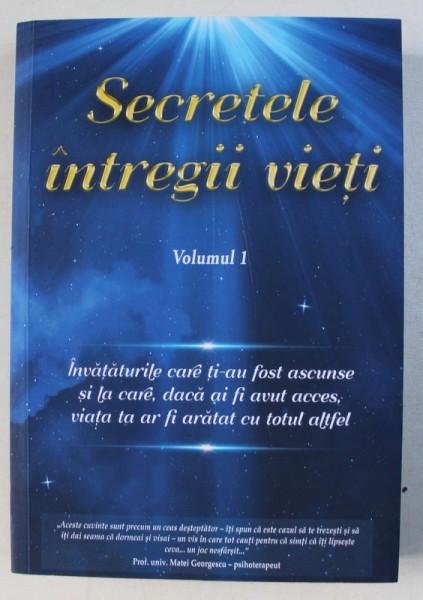 Carte Secretele Intregii Vieti.Secretele Intregii Vieti Volumul I De Elena Iuliana Neagu