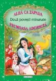 Doua povesti minunate: Alba ca Zapada / Frumoasa Adormita | Charles Perrault, Fratii Grimm