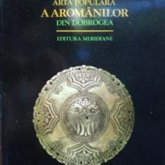 Arta populara a romanilor din Dobrogea- Al.Guduvan, P.Petrescu