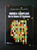 GRATIELA CALINA LIVIETTA BURU - UNIUNEA EUROPEANA DE LA ROMA LA LISABONA