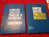 N Mihaileanu Geometrie analitica,proiectiva si diferentiala+COMPLEMENTE,2 VOLUME