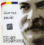 CD audio  Tudor Gheorghe - Mi-e Imi Pasa!, original
