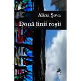 Doua linii rosii | Alina Sova