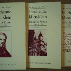 INOCHENTIE MICU KLEIN EXILUL LA ROMA ( 1745 - 1768 ) VOL. I - II ( PARTEA 1 - 2 ) de FRANCISC PALL