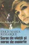 Cumpara ieftin Soroc De Viata Si Soroc De Moarte - Erich Maria Remarque