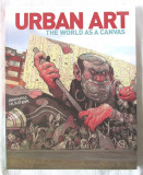 URBAN ART. The World as a Canvas, 2013. Arta urbana, album in lb. engleza