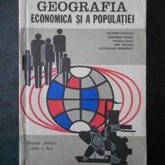 VICTOR TUFESCU - GEOGRAFIA ECONOMICA SI A POPULATIE. MANUAL PENTRU CLASA A X-A