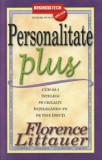 Personalitate Plus - Cum sa-i intelegi pe ceilalti intelegandu-te pe tine insuti/Florence Littauer, Business Tech