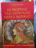 Fii propriul tãu astrolog mereu inspirat