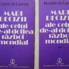 Mari decizii ale celui de-al doilea razboi mondial (2 volume) - Jacques de Launay
