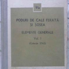 PODURI DE CALE FERATA SI SOSEA ELEMENTE GENERALE VOL.1 (COLECTIE STAS) - COLECTI