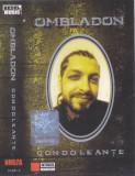 Caseta audio: Ombladon - Condoleante ( 2004, originala, stare foarte buna ), Casete audio