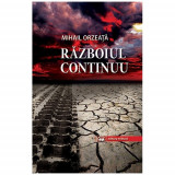 Razboiul continuu   Mihail Orzeata