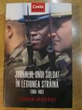 Simon Murray - Jurnalul unui soldat in legiunea straina