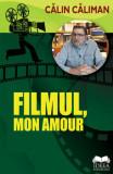 Filmul, mon amour/Calin Caliman, Ideea Europeana
