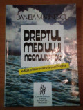 DREPTUL MEDIULUI INCONJURATOR de DANIELA MARINESCU 1996
