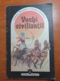 Carte pentru copii -vechi civilizatii - lumea in imagini - din anul 1991