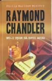 Nu-i usor sa spui adio Raymond Chandler