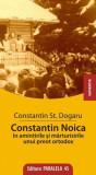 Constantin Noica in amintirile si marturisirile unui preot ortodox   Constantin Stan Dogaru