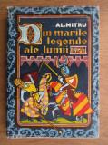 AL. MITRU - DIN MARILE LEGENDE ALE LUMII