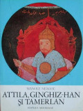 Attila, Ginghiz-Han si Tamerlan - Manole Neagoe