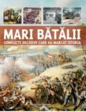 Cumpara ieftin Mari batalii - Conflicte decisive/***